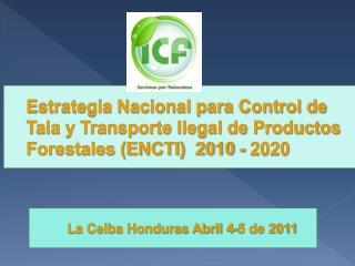 La Ceiba Honduras Abril 4-5 de 2011