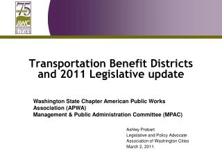 Transportation Benefit Districts and 2011 Legislative update