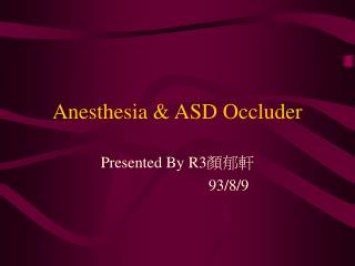 Anesthesia & ASD Occluder