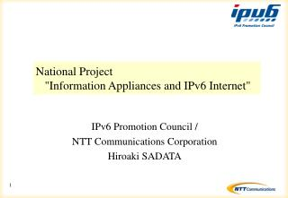 """National Project     """"Information Appliances and IPv6 Internet"""""""