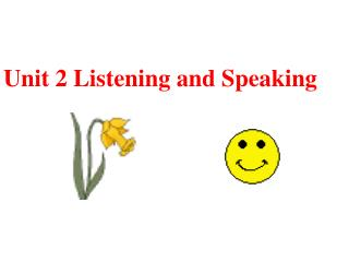 Unit 2 Listening and Speaking