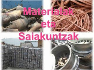 Materialak eta Saiakuntzak