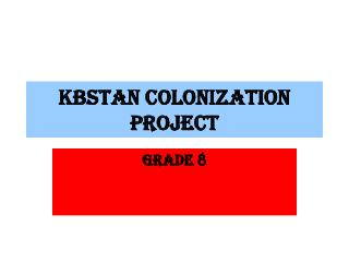 KBSTAN COLONIZATION PROJECT