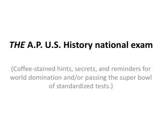 THE  A.P. U.S. History national exam