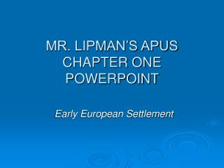 MR. LIPMAN'S APUS CHAPTER ONE POWERPOINT