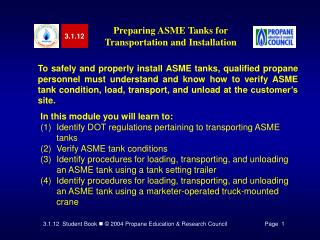 To safely and properly install ASME tanks, qualified propane personnel must understand and know how to verify ASME tank