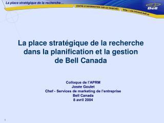 La place stratégique de la recherche dans la planification et la gestion de Bell Canada