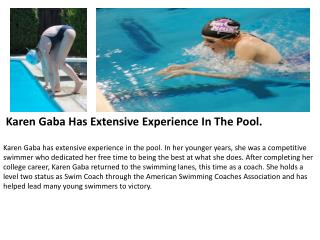 Karen Gaba Has Extensive Experience In The Pool