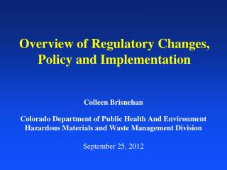 Overview of Regulatory Changes, Policy and Implementation