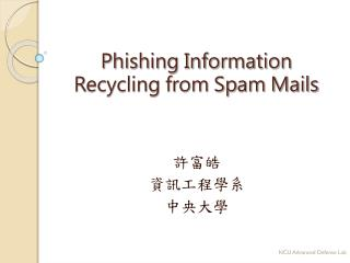 Phishing Information Recycling from Spam Mails