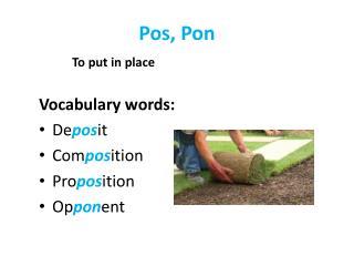 Pos, Pon