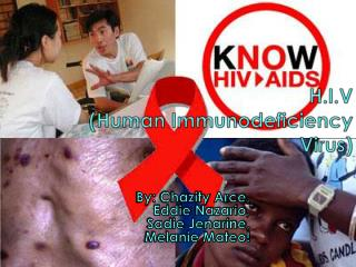 H.I.V (Human Immunodeficiency Virus)