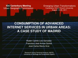 CONSUMPTION OF ADVANCED INTERNET SERVICES IN URBAN AREAS: A CASE STUDY OF MADRID