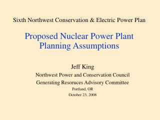 Jeff King Northwest Power and Conservation Council Generating Resoruces Advisory Committee