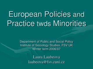 European Policies  and  Practice  twds  Minorities