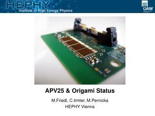 APV25 & Origami Status