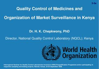 Quality Control of Medicines and  Organization of Market Surveillance in Kenya