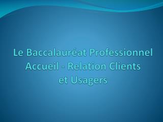 Le Baccalauréat Professionnel Accueil - Relation Clients et Usagers