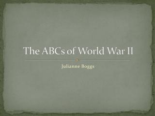The ABCs of World War II