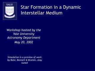 Star Formation in a Dynamic Interstellar Medium