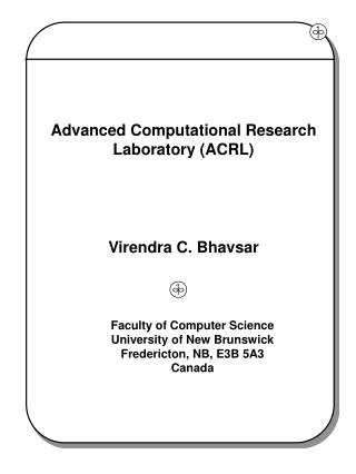 Advanced Computational Research Laboratory (ACRL) Virendra C. Bhavsar