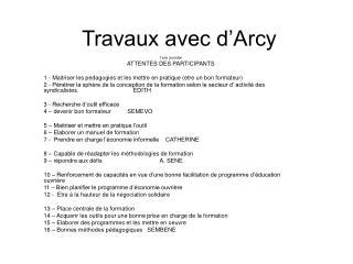 Travaux avec d'Arcy