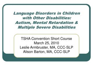 TSHA Convention Short Course March 25, 2010 Leslie Armbruster, MA, CCC-SLP