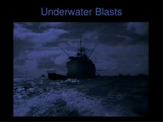 Underwater Blasts