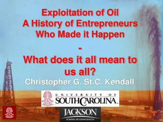Exploitation of Oil  A History of Entrepreneurs Who Made it Happen