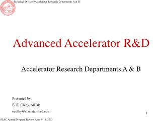 Advanced Accelerator R&D Accelerator Research Departments A & B