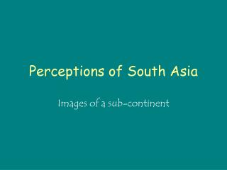 Perceptions of South Asia