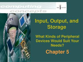 Input, Output, and Storage