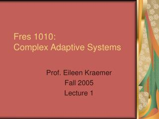 Fres 1010: Complex Adaptive Systems