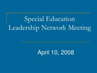 Special Education Leadership Network Meeting