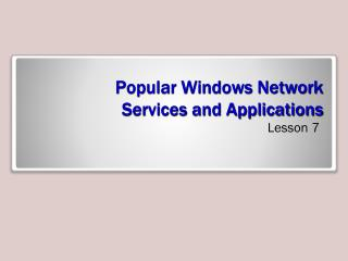 Popular Windows Network  Services and Applications