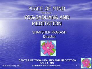 PEACE OF MIND  THROUGH YOG-SADHANA AND MEDITATION