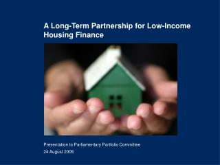 A Long-Term Partnership for Low-Income Housing Finance