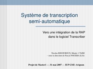 Système de transcription semi-automatique
