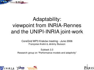 Adaptability: viewpoint from INRIA-Rennes and the UNIPI-INRIA joint-work