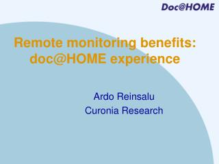 Remote monitoring benefits: doc@HOME experience