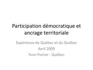 Participation démocratique et ancrage territoriale