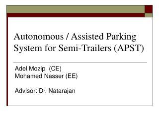 Autonomous / Assisted Parking System for Semi-Trailers (APST)