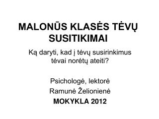 MALONŪS KLASĖS TĖVŲ SUSITIKIMAI