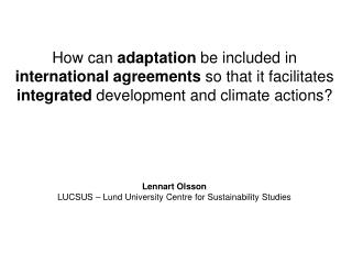 Lennart Olsson LUCSUS – Lund University Centre for Sustainability Studies