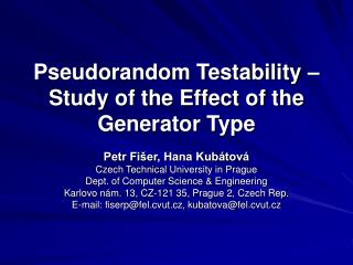 Pseudorandom Testability – Study of the Effect of the Generator Type
