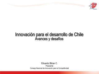 Innovación para el desarrollo de Chile Avances y desafíos