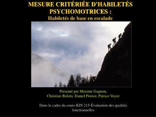MESURE CRIT�RI�E D�HABILET�S PSYCHOMOTRICES�: Habilet�s de base en escalade