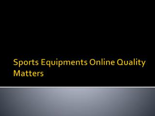 Sports Equipments Online Quality Matters