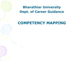 Bharathiar University  Dept. of Career Guidance COMPETENCY MAPPING