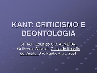 KANT: CRITICISMO E DEONTOLOGIA
